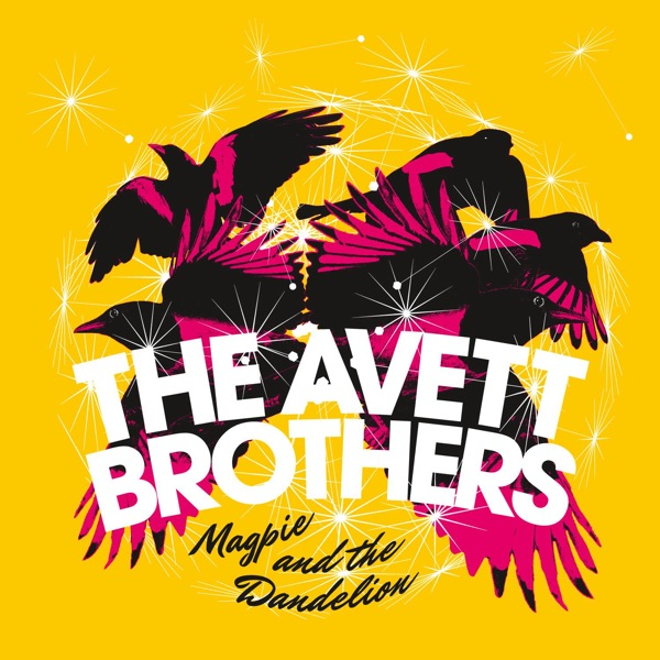 The Avett Brothers latest Rick Rubin Produced Album Magpie and the Dandelion